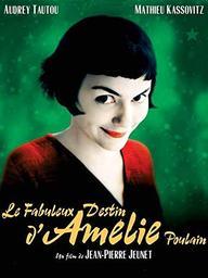 Le fabuleux destin d'Amélie Poulain   Jeunet, Jean-Pierre. Metteur en scène ou réalisateur. Scénariste
