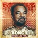 Recados de fora / Bonga, chant | Bonga. Parolier. Compositeur. Chanteur