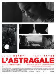 L' astragale / Brigitte Sy, réal., scénario | Sy, Brigitte (1956-....). Metteur en scène ou réalisateur. Scénariste
