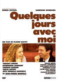 Quelques jours avec moi / Claude Sautet, réal., scénario   Sautet, Claude. Metteur en scène ou réalisateur. Scénariste