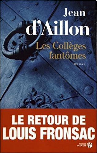 Les collèges fantômes : une conspiration contre M. de Richelieu [chroniques du collège de Clermont] / Jean d'Aillon   Aillon, Jean d'