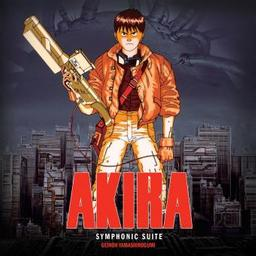 "Bande originale du film ""Akira symphonic suite"" / Geinoh Yamashirogumi, groupe instr.   Yamashiro, Shoji. Compositeur"