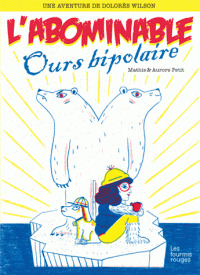 L'abominable ours bipolaire / Mathis | Mathis, Jean-Marc