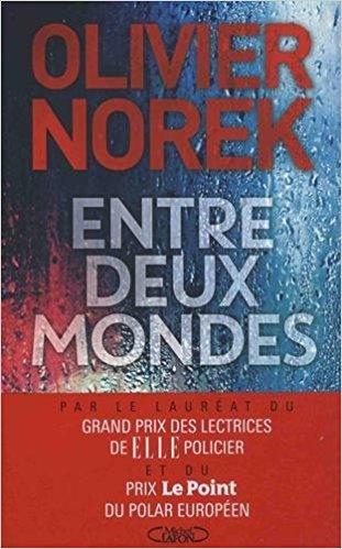 Entre deux mondes / Olivier Norek | Norek, Olivier