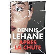 Après la chute / Dennis Lehane | Lehane, Dennis