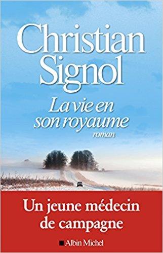 La vie en son royaume / Christian Signol | Signol, Christian