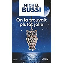 On la trouvait plutôt jolie / Michel Bussi   Bussi, Michel