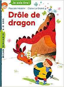 Drôle de dragon / Pascale Hédelin | Hédelin, Pascale