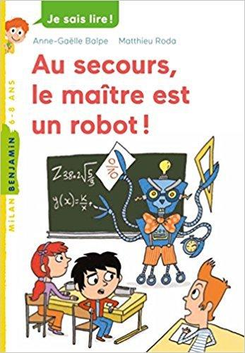 Au secours, le maître est un robot ! / Anne-Gaëlle Balpe  | Balpe, Anne-Gaëlle