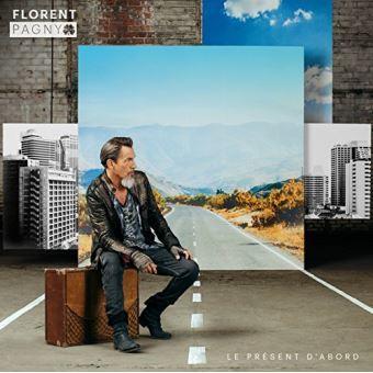 Le présent d'abord / Florent Pagny, chant | Pagny, Florent. Chanteur