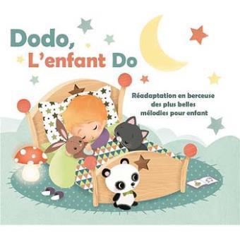 Dodo, l'enfant Do : réadaptation en berceuse des plus belles mélodies pour enfant |