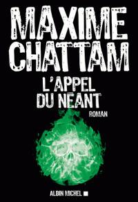 L'appel du néant / Maxime Chattam | Chattam, Maxime