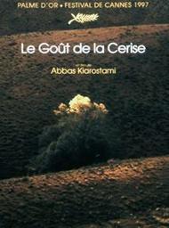 Le goût de la cerise / Abbas Kiarostami, réal., scénario | Kiarostami, Abbas. Metteur en scène ou réalisateur. Scénariste