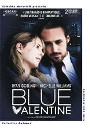 Blue Valentine / Derek Cianfrance, réal., scénario | Cianfrance, Derek. Metteur en scène ou réalisateur. Scénariste