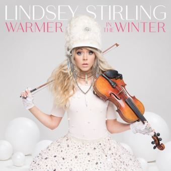 Warmer in the winter / Lindsey Stirling, comp., violon | Stirling, Lindsey. Compositeur. Violon