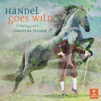 Händel goes wild / L'Arpeggiata, groupe voc. et instr. | Pluhar, Christina. Chef d'orchestre