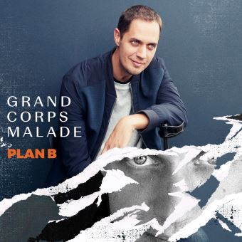 Plan B / Grand Corps Malade, aut., comp., chant | Grand corps malade. Auteur. Compositeur. Chanteur