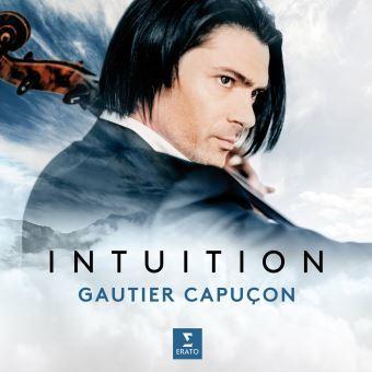 Intuition / Gautier Capuçon, violoncelle | Capuçon, Gautier. Violoncelle