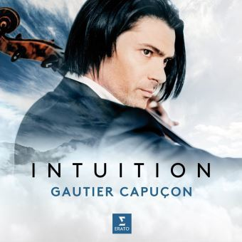 Intuition / Gautier Capuçon, violoncelle   Capuçon, Gautier. Violoncelle