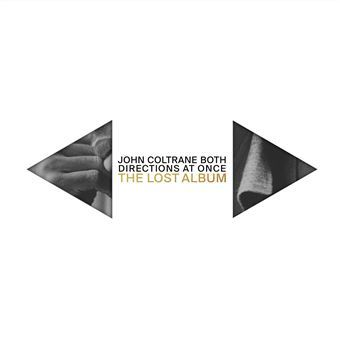 Both directions at once : the lost album / John Coltrane, comp., saxo. t, saxo. s | Coltrane, John. Compositeur. Saxophone