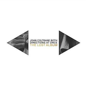 Both directions at once : the lost album / John Coltrane, comp., saxo. t, saxo. s | Coltrane, John. Compositeur. Saxophone