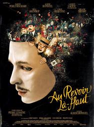 Au revoir là-haut / Albert Dupontel, real., scénario   Dupontel, Albert. Metteur en scène ou réalisateur. Scénariste