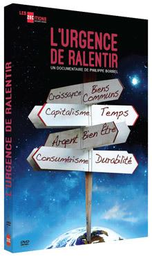 L'urgence de ralentir / Philippe Borrel, réal. | Borrel, Philippe. Metteur en scène ou réalisateur