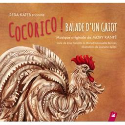 Cocorico ! Balade d'un griot / Mory Kanté, comp., chant | Kante, Mory. Compositeur. Chanteur