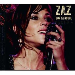 Sur la route / Zaz, chant | Zaz. Chanteur