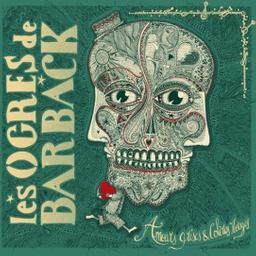 Amours grises et colères rouges / Les Ogres de Barback, groupe instr. et voc.   Ogres de Barback. Musicien