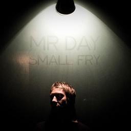 Small fry / Mr Day, aut., comp., chant | Mr Day. Parolier. Compositeur. Chanteur. Guitare. Clavier - non spécifié