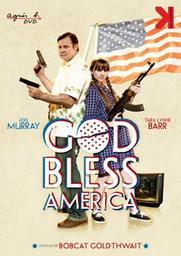 God Bless America / Bob Goldthwait, réal., scénario | Goldthwait , Bob. Metteur en scène ou réalisateur. Scénariste