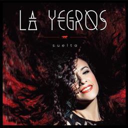 Suelta / La Yegros, aut., comp., chant | La Yegros. Parolier. Compositeur. Chanteur