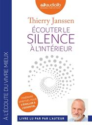 Ecouter le silence à l'intérieur / Thierry Jansssen | Janssen, Thierry - Dr