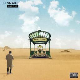 Encore / DJ Snake, DJ | DJ Snake. Disc jockey