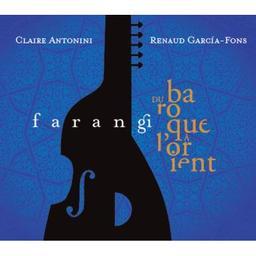 Farangi : Du baroque à l'Orient / Claire Antonini, théorbe   Antonini, Claire. Théorbe