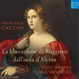 La liberazione di Ruggiero dall'isola d'Alcina / Francesca Caccini, comp.   Caccini, Francesca. Compositeur