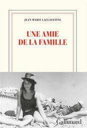 Une amie de la famille / Jean-Marie Laclavetine | Laclavetine, Jean-Marie