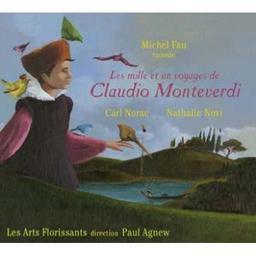 Les mille et un voyages de Claudio Monteverdi / Carl Norac, aut.   Norac, Carl. Auteur