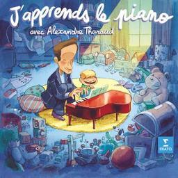 J'apprends le piano avec Alexandre Tharaud / Alexandre Tharaud, p. | Tharaud, Alexandre. Piano