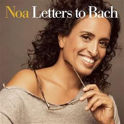 Letters to Bach / Noa, aut., chant | Noa. Parolier. Chanteur