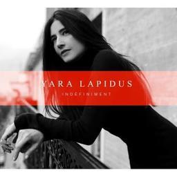 Indéfiniment / Yara Lapidus, aut., chant | Lapidus, Yara. Parolier. Chanteur