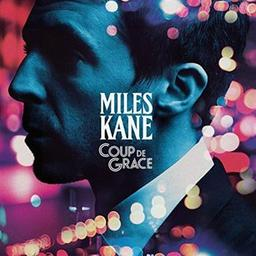 Coup de grace / Miles Kane, aut., comp., chant, guit. | Kane, Miles. Parolier. Compositeur. Chanteur