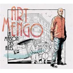 La maison des ailes / Art Mengo, aut., comp., chant | Mengo, Art. Parolier. Compositeur. Chanteur