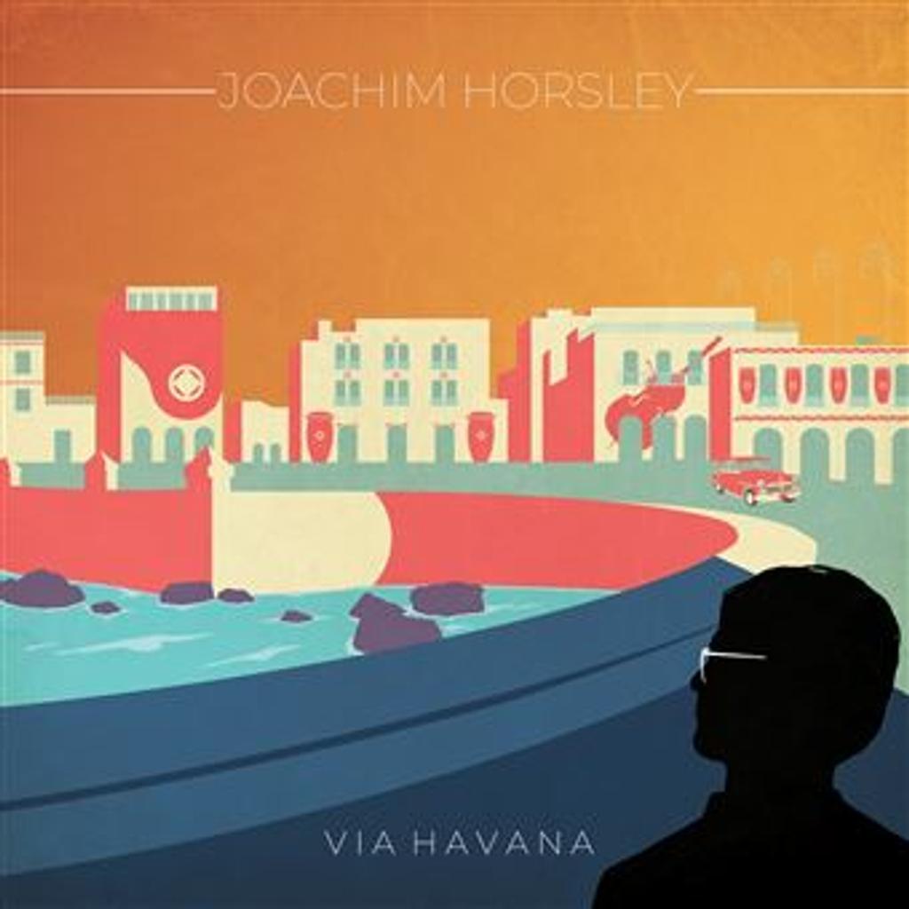 Via Havana / Joachim Horsley, arr., p., perc. |