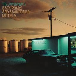 Back roads and abandoned motels / The Jayhawks, groupe instr. et voc. | The Jayhawks. Musicien