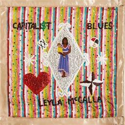 Capitalist blues / Leyla McCalla, aut., comp., chant | McCalla, Leyla. Parolier. Compositeur. Chanteur