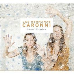 Santa Plastica / Las Hermanas Caronni, groupe instr. et voc. | Las Hermanas Caronni. Musicien