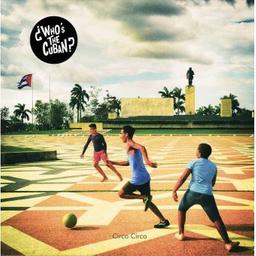 Circo circo / Who's the cuban ?, groupe instr. et voc. | Who's the cuban ?. Musicien