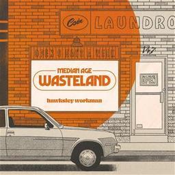 Median age wasteland / Hawksley Workman, aut., comp., chant | Workman, Hawksley. Parolier. Compositeur. Chanteur